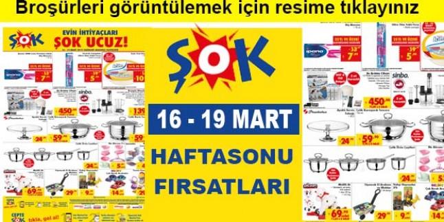 ŞOK MARKET 16 -19 MART HAFTASONU FIRSATLARI