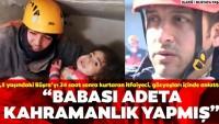 Kahraman itfaiyeciler 2,5 yaşındaki Yüsra'nın kurtarılma anını anlattı