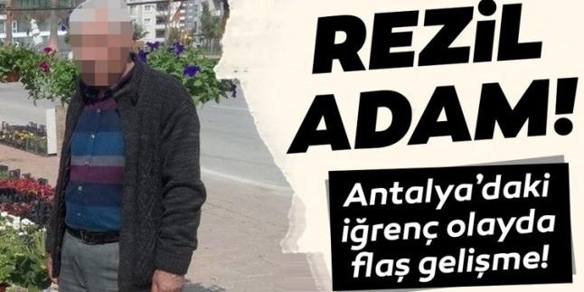 Son dakika: Antalya'daki iğrenç olayda yeni gelişme! 70 yaşındaki adam tutuklandı…