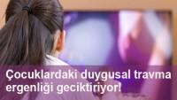 Televizyon izleyen çocuklar daha geç konuşuyor!