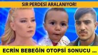 Ecrin bebeği otopsi raporu açıklanacak mı? Ecrin bebek son durum Müge Anlı Tatlı Sert