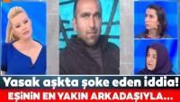 Son dakika: Müge Anlı ile Tatlı Sert'te yasak aşk skandalı!