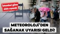Meteoroloji'den İstanbul için son dakika hava durumu ile sağanak yağış uyarısı geldi! Bugün hava nasıl olacak?