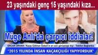 Müge Anlı'da çarpıcı iddialar! 23 yaşındaki genç 15 yaşındaki kıza…
