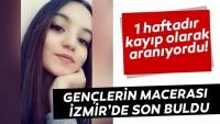 1 haftadır kayıp gençlerin macerası İzmir'de son buldu…