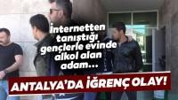 Antalya'daki iğrenç olayda son dakika gelişmesi!