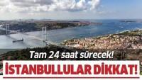 İstanbullular dikkat! Bu ilçelere 24 saat su verilmeyecek…