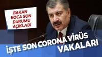 İşte Türkiye'de coronavirüs bilançosu Bakan Koca son vakaları duyurdu!