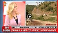 Ayşe Altuntaş'ı arama çalışmaları başladı!