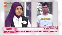 Ayşe'nin kocası Tanju canlı yayında!