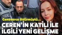 Son dakika haberi: Ceren Özdemir olayında yeni gelişme!