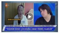 Gülizar Amanet'in teyzesinden korkunç iddia!