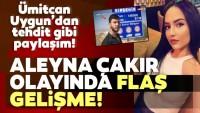 SON DAKİKA HABERİ: Aleyna Çakır olayında şok gelişme! Şüpheli Ümitcan Uygun'dan tehdit gibi sosyal medya paylaşımı