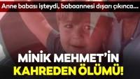 2 yaşındaki küçük Mehmet'in kahreden ölümü!