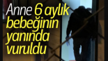 Gaziantep'te bir kadın 6 aylık bebeğinin yanında vuruldu…