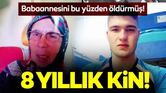 Kan donduran cinayette flaş gelişme! Babaannesini bu yüzden öldürmüş…
