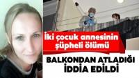 İzmir'de şok eden olay! İki çocuk annesi eşiyle tartışıp balkondan atladı