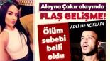 Son dakika haberi: Aleyna Çakır'ın ölümü ile ilgili flaş gelişme! Adli Tıp Kurumu'ndan beklenen rapor geldi