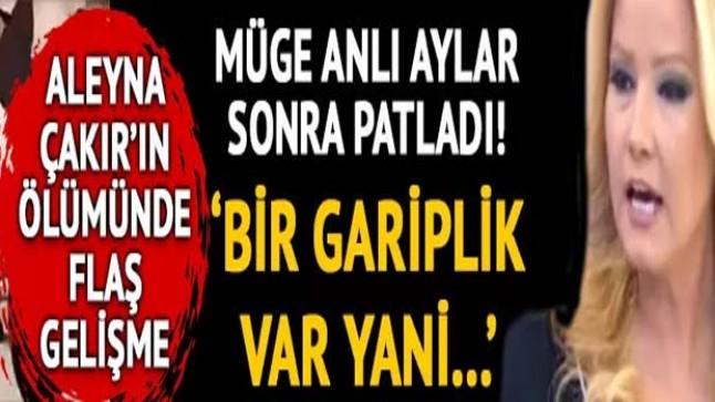 Müge Anlı'dan Aleyna Çakır'ın ölüm sebebi açıklaması!