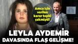 """Leyla Aydemir davasında flaş gelişme! Üst mahkemeden """"hukuka uygun"""" kararı…"""