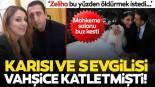 İstanbul'da sevgilisiyle eşini öldüren Zeliha Kaplan hakim karşısına çıktı! Yasak aşkı cinayeti böyle anlattı!