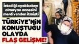 İstediği ayakkabıyı almayan annesini merdivenden itmişti! Türkiye'nin konuştuğu olayda flaş gelişme