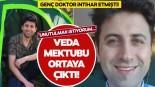 Bursa'da intihar eden doktor Mustafa Yalçın'ın mektubuna ulaşıldı: 'Unutulmak istiyorum'