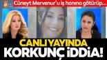 Müge Anlı canlı yayınında korkunç iddia! Antalyalı Mervenur Polat kaçırıldı mı?