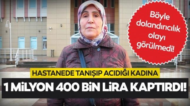 """Hastanede tanıştığı kadına 1 milyon 400 bin lirasını kaptırdı! """"Oğlumun boşanmasına neden oldum"""""""