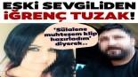 İstanbul'da mide bulandıran şantaj…