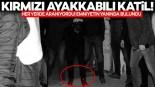 Kayseri'de eski eşini öldüren 'kırmızı ayakkabılı katil' yakalandı!