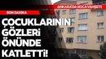 15 yıllık eşi Reyhan Korkmaz'ı 4 çocuğunun yanında öldürdü! Ankara'da vahşet!