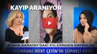 Konya'da 15 yaşındaki Mert Çetin'in şüpheli kaybı! Ablası Müge Anlı'da arıyor