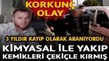 3 yıl önce kaybolan Yakup Çevik'in cinayete kurban gittiği ortaya çıktı.