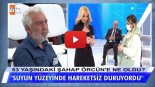 53 yaşındaki Şahap Örcün'ün kaybındaki soru işaretleri…