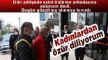 Antalya'da eşini öldüren arkadaşına destek verdi, gözaltına alındı