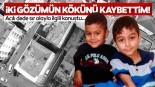 İstanbul'da Hasan ve Hüseyin Büyür ölü bulundu! Acılı dede sır olayla ilgili konuştu!