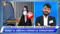 """Mervenur Polat'ın iş arkadaşından şok iddia """"Mervenur artık hayatta değil""""…"""