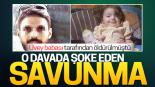 Minik Esma'nın ölümüne ilişkin davada şoke eden ifade