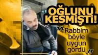 Zonguldak'ta oğlunu kesen babanın ifadesi kan dondurdu …
