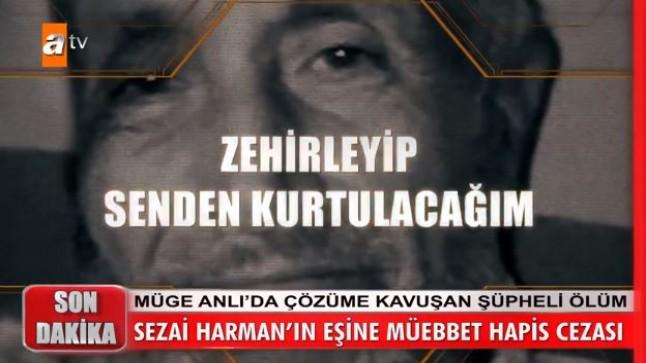 Kocasını zehirleyerek öldürmekle suçlanıyordu…. Sezai Harman'ın eşine müebbet hapis cezası..