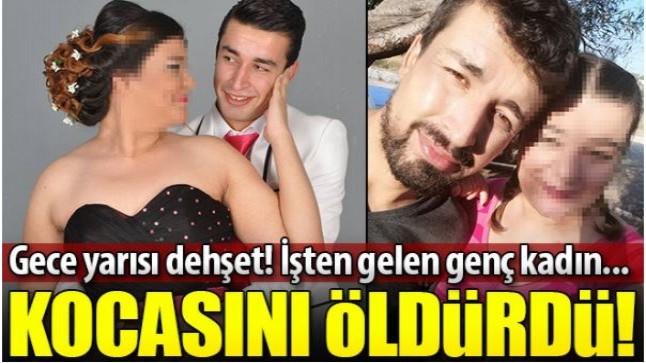 Genç kadın, tartıştığı kocasını bıçaklayarak öldürdü!