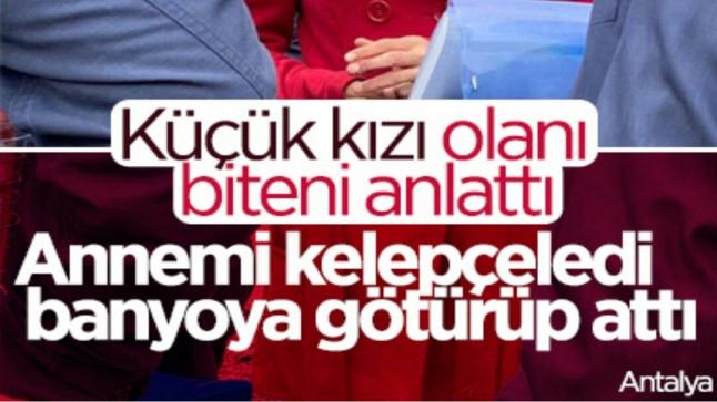 Antalya'da eşini öldüren Melek İpek'in küçük kızı mahkeme konuştu