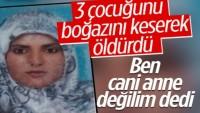 Adana'da 3 çocuğunu öldüren anneye 3 kez ağırlaştırılmış müebbet cezası