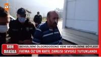 Katil zanlısı sevgili Bahri Maraşlı tutuklandı
