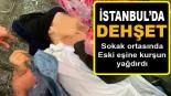 Beyoğlu'nda sokak ortasında dehşet! Eski eşine kurşun yağdırdı