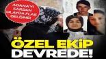 Adana'yı sarsan olayda flaş gelişme! Özel ekip devrede…