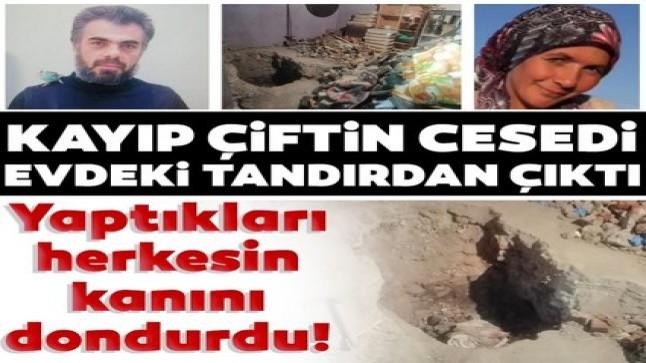 SON DAKİKA: Kayseri'de korkunç cinayet! Kayıp olarak aranan çifti öldürüp tandıra gömmüşler