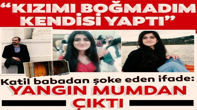 "Zeynep Üzbaş'ın katil zanlısı babadan ""Boğma"" ifadesi"