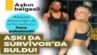 Survivor ile ünlenen Aleyna Kalaycıoğlu aşkı da Survivor'dan buldu!